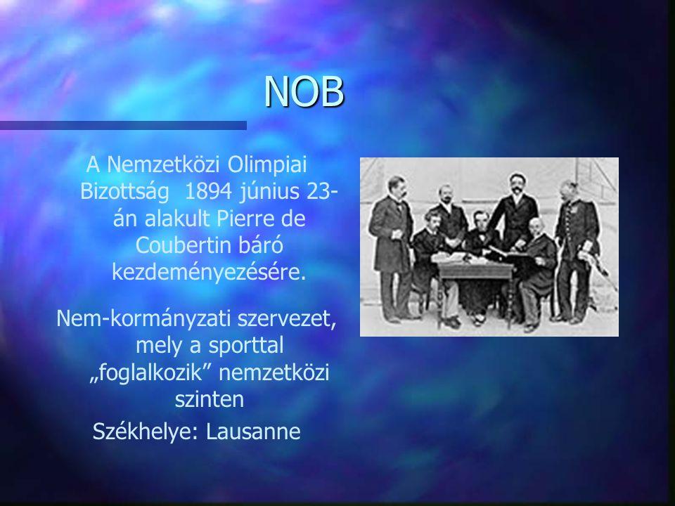 """NOB A Nemzetközi Olimpiai Bizottság 1894 június 23- án alakult Pierre de Coubertin báró kezdeményezésére. Nem-kormányzati szervezet, mely a sporttal """""""