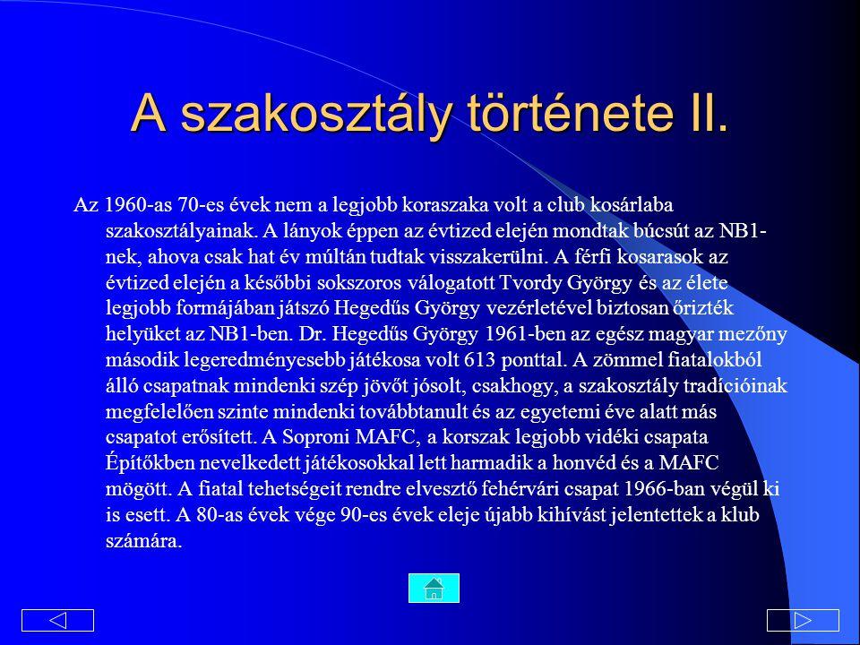 A szakosztály története II.