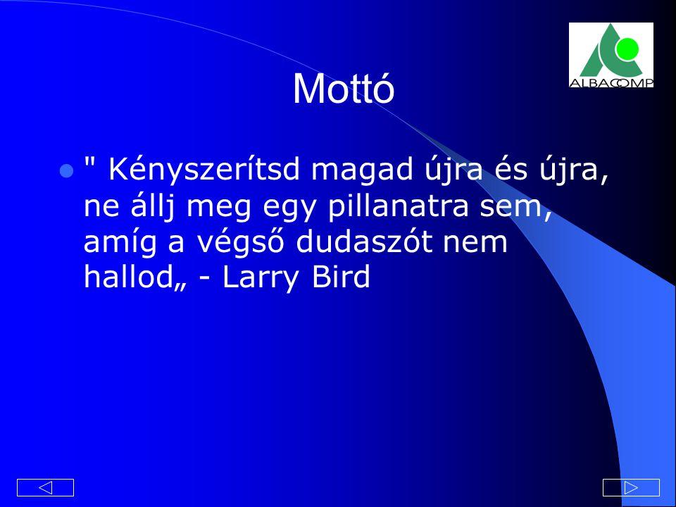"""Mottó Kényszerítsd magad újra és újra, ne állj meg egy pillanatra sem, amíg a végső dudaszót nem hallod"""" - Larry Bird"""