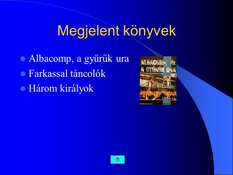 Megjelent könyvek Albacomp, a gyűrűk ura Farkassal táncolók Három királyok
