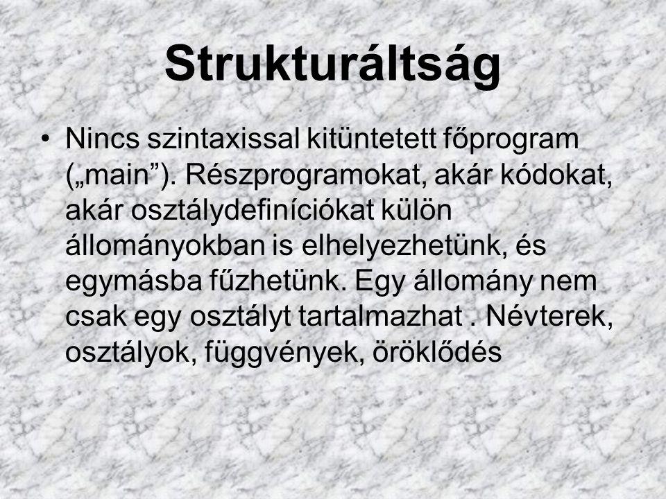"""Strukturáltság Nincs szintaxissal kitüntetett főprogram (""""main )."""