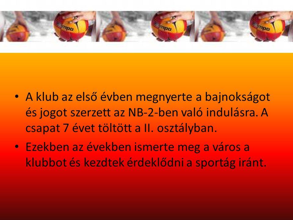 A klub az első évben megnyerte a bajnokságot és jogot szerzett az NB-2-ben való indulásra.