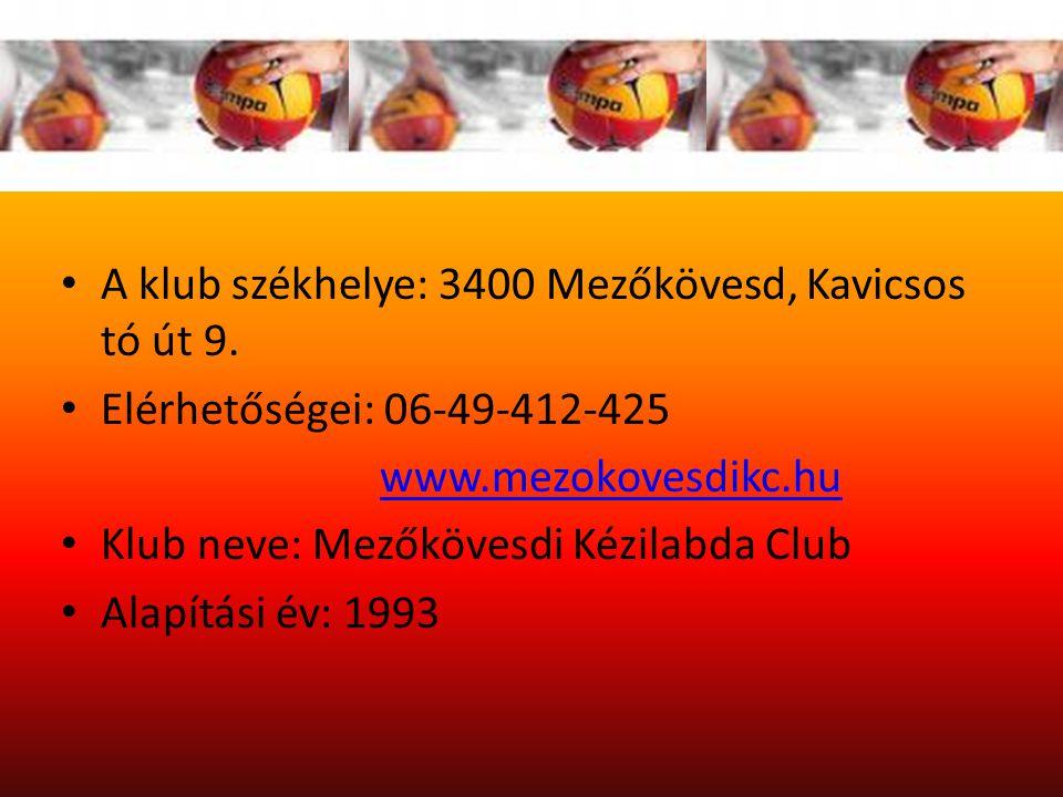 A klub székhelye: 3400 Mezőkövesd, Kavicsos tó út 9.