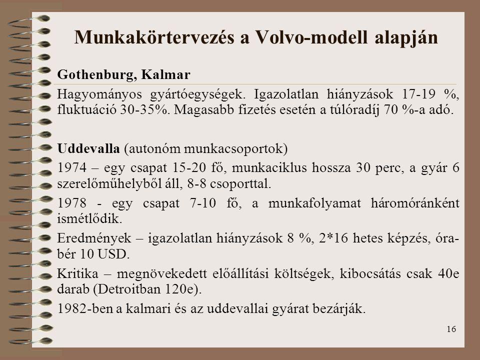16 Munkakörtervezés a Volvo-modell alapján Gothenburg, Kalmar Hagyományos gyártóegységek.
