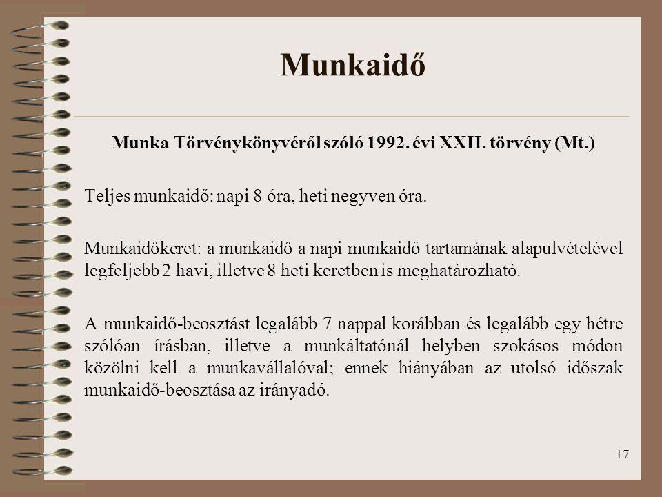 17 Munkaidő Munka Törvénykönyvéről szóló 1992.évi XXII.