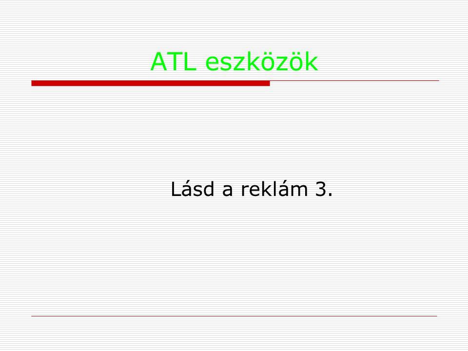 ATL eszközök Lásd a reklám 3.