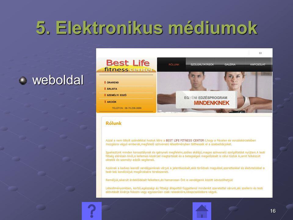 16 5. Elektronikus médiumok weboldal weboldal