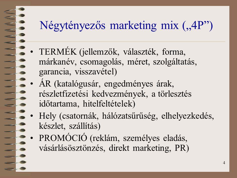 """4 Négytényezős marketing mix (""""4P"""") TERMÉK (jellemzők, választék, forma, márkanév, csomagolás, méret, szolgáltatás, garancia, visszavétel) ÁR (katalóg"""