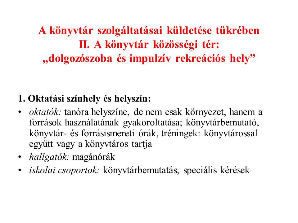 A könyvtár szolgáltatásai küldetése tükrében II.