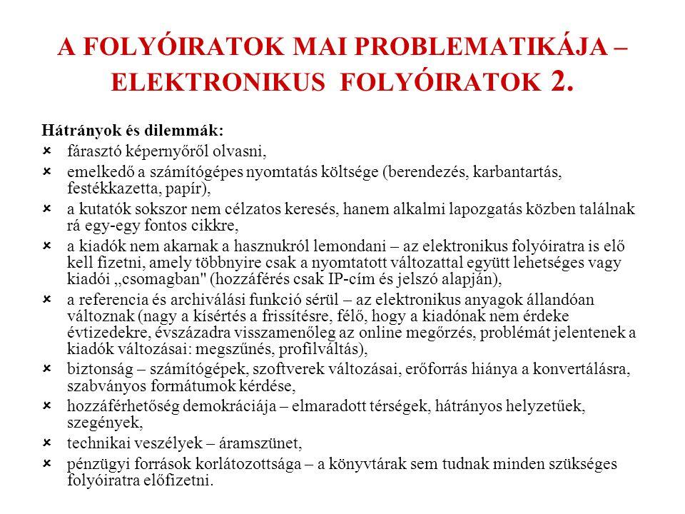 A FOLYÓIRATOK MAI PROBLEMATIKÁJA – ELEKTRONIKUS FOLYÓIRATOK 2.