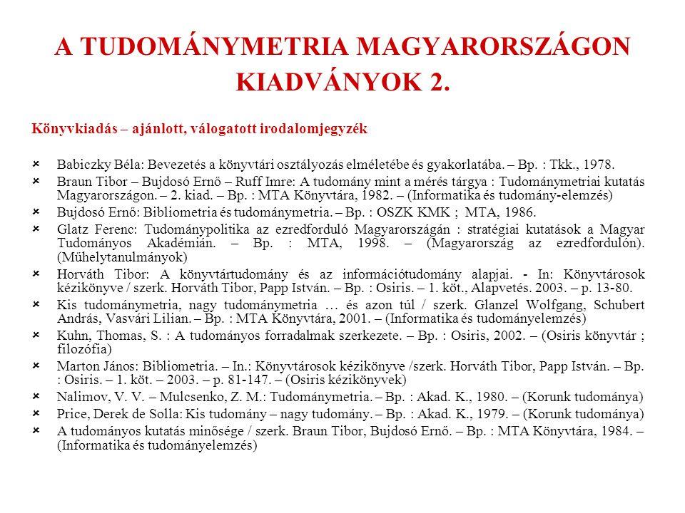 A TUDOMÁNYMETRIA MAGYARORSZÁGON KIADVÁNYOK 2.
