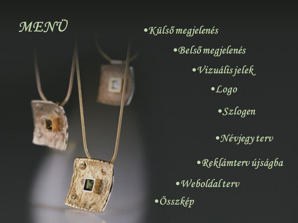 MENÜ Külső megjelenés Logo Belső megjelenés Vizuális jelek Reklámterv újságba Szlogen Névjegy terv Összkép Weboldal terv