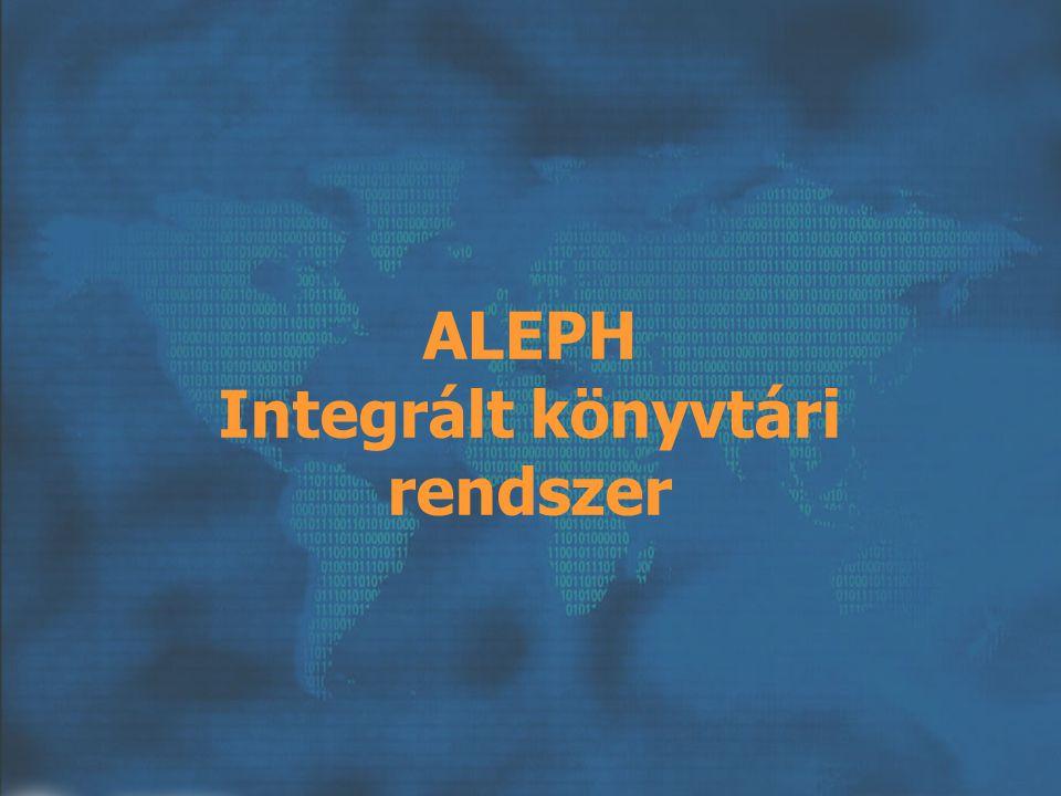 2 Modulok Szerzeményezés Katalogizálás Kölcsönzés KKK ALEPHADM