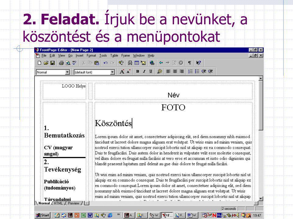 Publikációkészítés_forgos 2. Feladat. Írjuk be a nevünket, a köszöntést és a menüpontokat Kitöltés