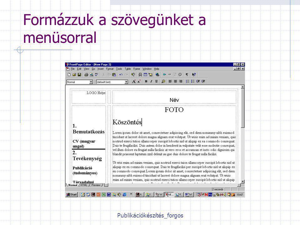 Publikációkészítés_forgos Formázzuk a szövegünket a menüsorral