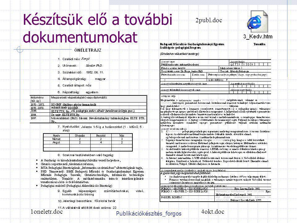 Publikációkészítés_forgos Készítsük elő a további dokumentumokat 2publ.doc 1oneletr.doc4okt.doc