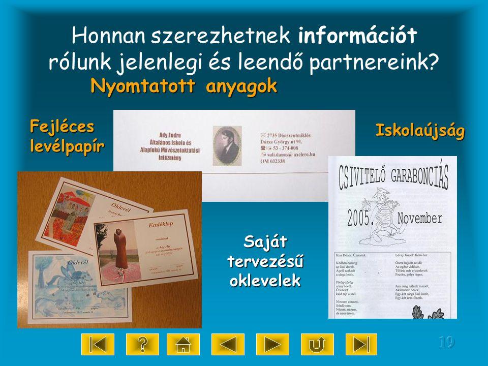 19 Honnan szerezhetnek információt rólunk jelenlegi és leendő partnereink.