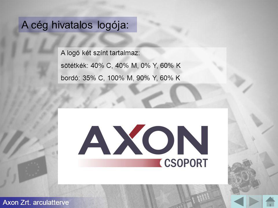 A cég hivatalos logója: A logó két színt tartalmaz: sötétkék: 40% C, 40% M, 0% Y, 60% K bordó: 35% C, 100% M, 90% Y, 60% K Axon Zrt. arculatterve