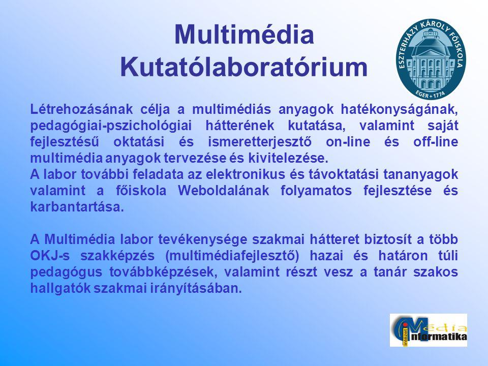 Multimédia Kutatólaboratórium Létrehozásának célja a multimédiás anyagok hatékonyságának, pedagógiai-pszichológiai hátterének kutatása, valamint saját