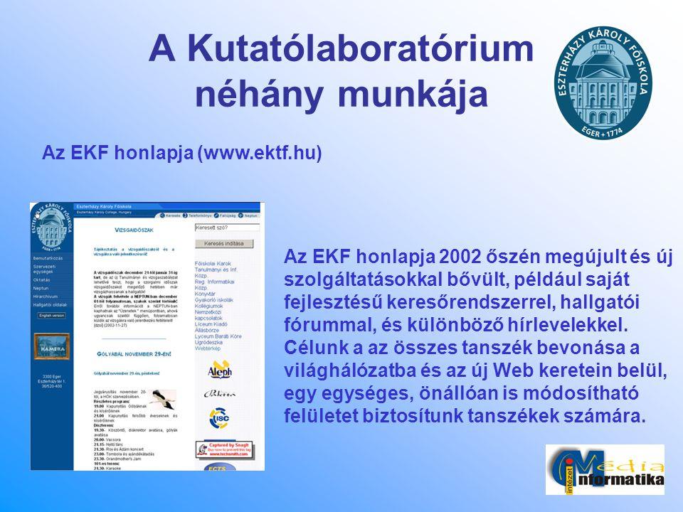 A Kutatólaboratórium néhány munkája Az EKF honlapja 2002 őszén megújult és új szolgáltatásokkal bővült, például saját fejlesztésű keresőrendszerrel, h