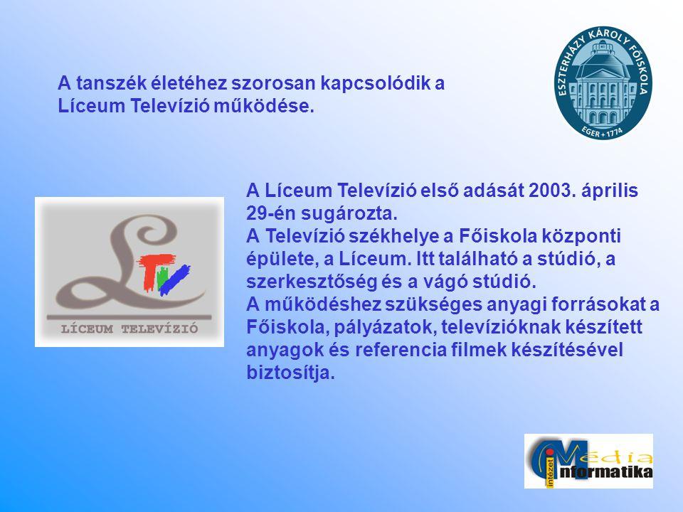 A tanszék életéhez szorosan kapcsolódik a Líceum Televízió működése. A Líceum Televízió első adását 2003. április 29-én sugározta. A Televízió székhel