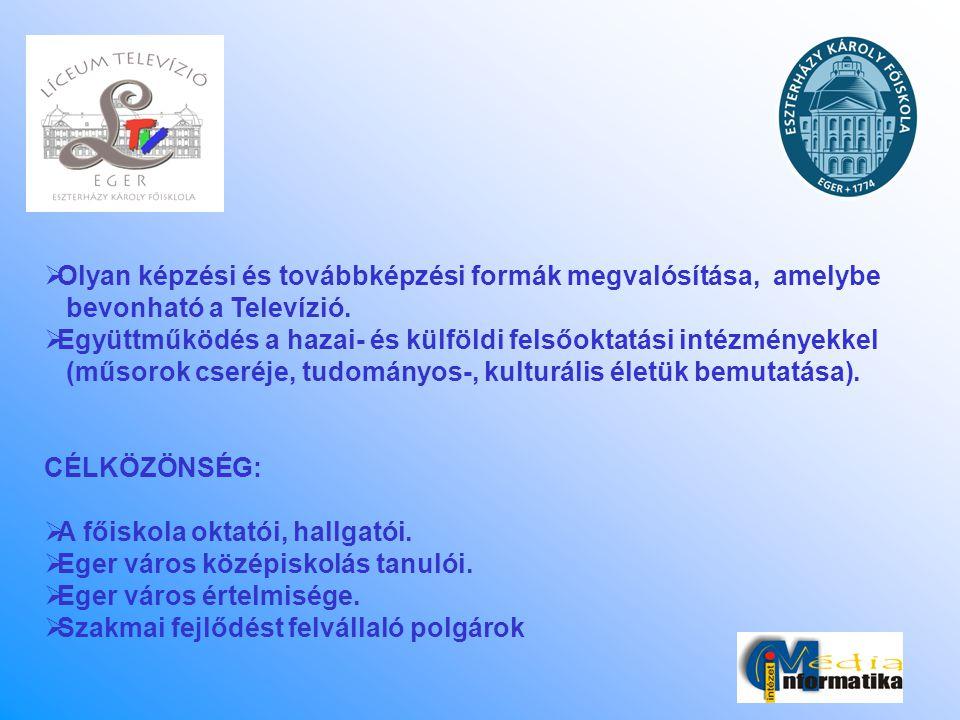  Olyan képzési és továbbképzési formák megvalósítása, amelybe bevonható a Televízió.  Együttműködés a hazai- és külföldi felsőoktatási intézményekke