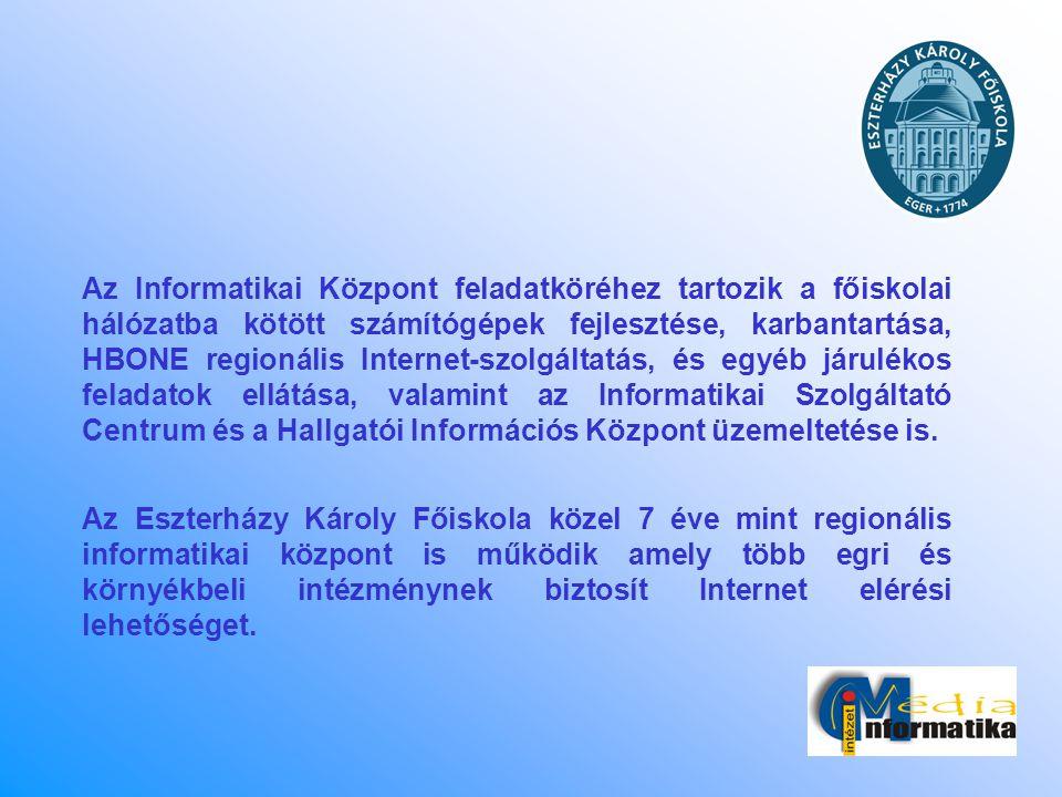 Az Informatikai Központ feladatköréhez tartozik a főiskolai hálózatba kötött számítógépek fejlesztése, karbantartása, HBONE regionális Internet-szolgá