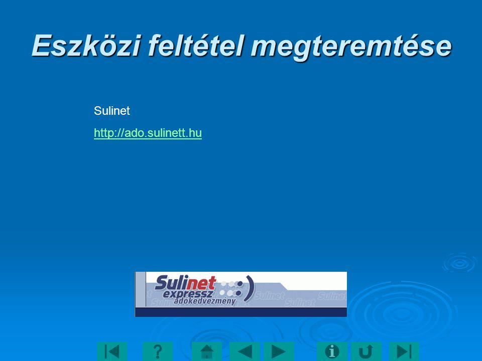 Eszközi feltétel megteremtése Sulinet http://ado.sulinett.hu