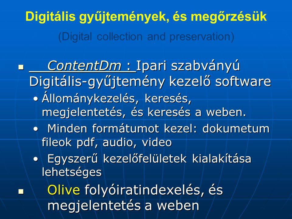 ContentDm : Ipari szabványú Digitális-gyűjtemény kezelő software ContentDm : Ipari szabványú Digitális-gyűjtemény kezelő software ContentDm : ContentDm : Állománykezelés, keresés, megjelentetés, és keresés a weben.Állománykezelés, keresés, megjelentetés, és keresés a weben.
