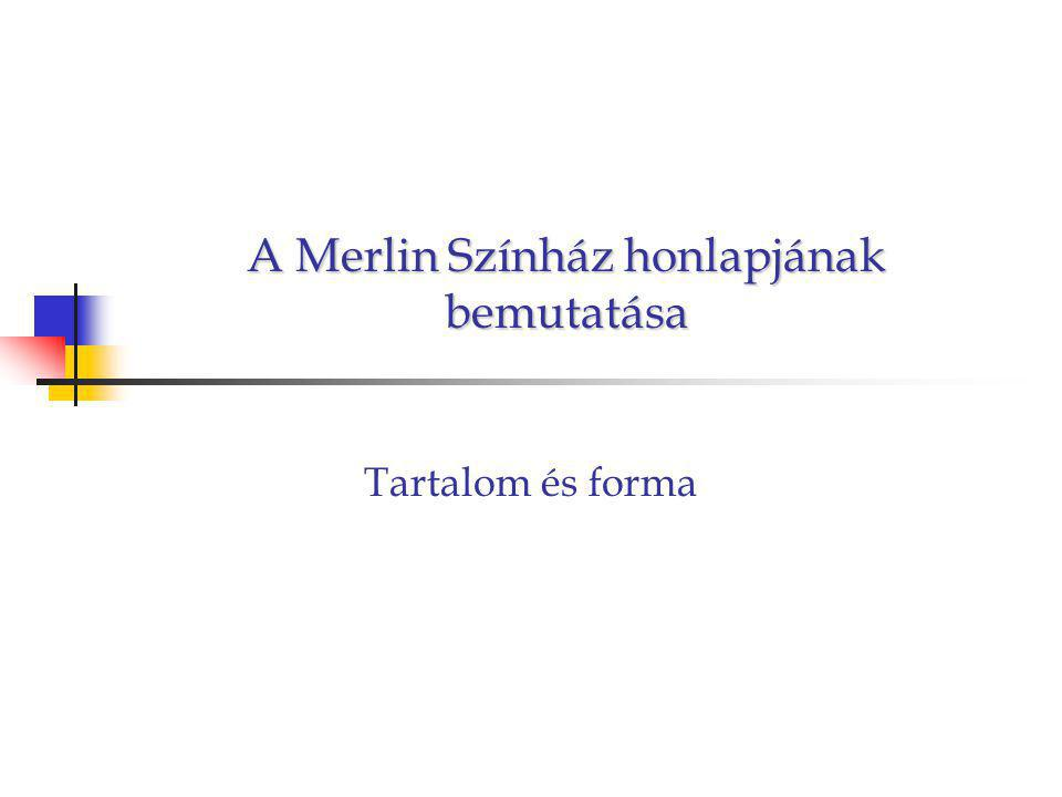 A Merlin Színház honlapjának bemutatása Tartalom és forma