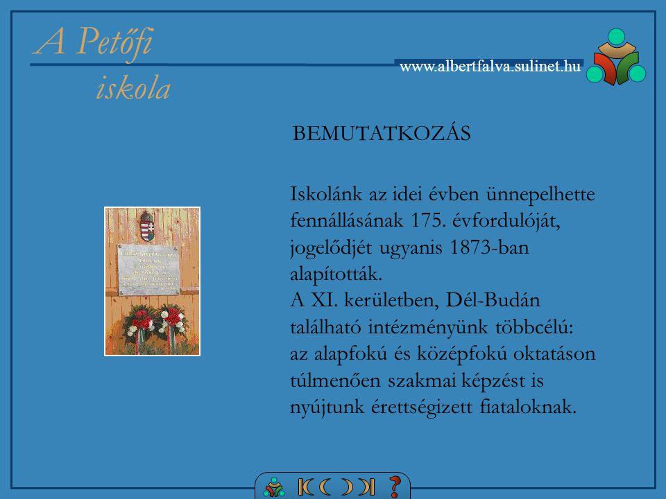 A Petőfi iskola www.albertfalva.sulinet.hu Iskolánk az idei évben ünnepelhette fennállásának 175.