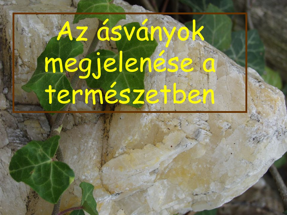 Az ásványok megjelenése a természetben