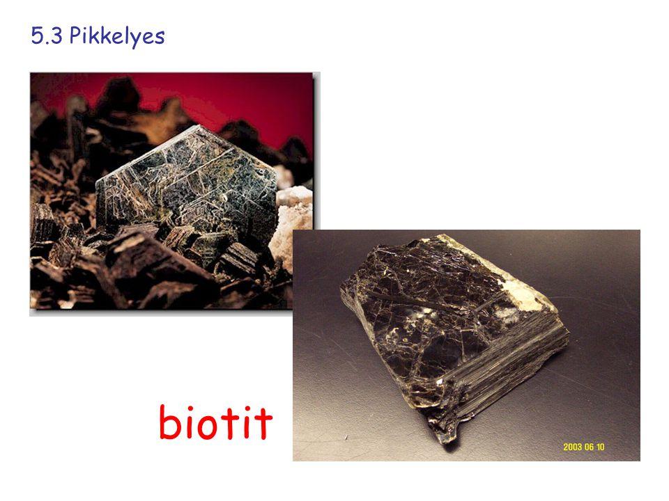 5.3 Pikkelyes biotit