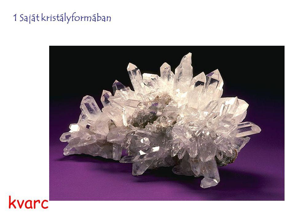 1 Saját kristályformában kvarc