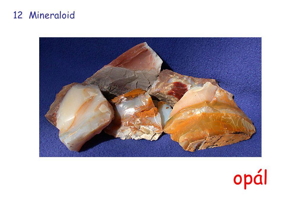 12 Mineraloid opál