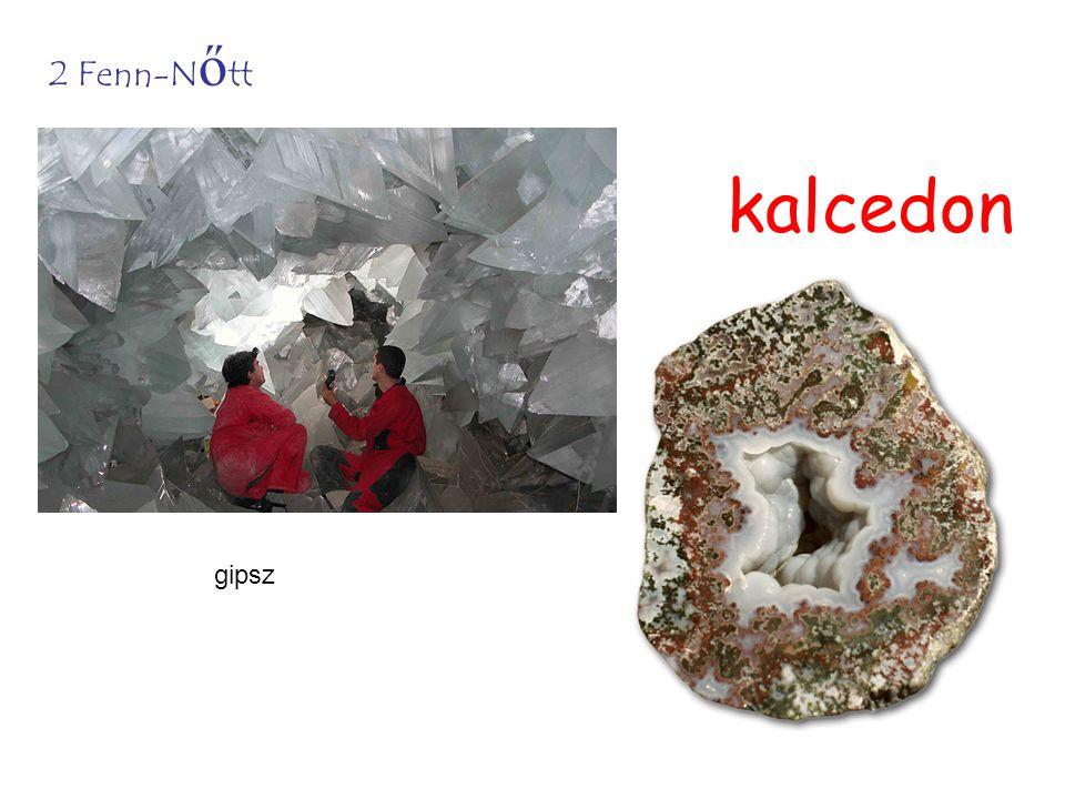 2 Fenn-N ő tt gipsz kalcedon