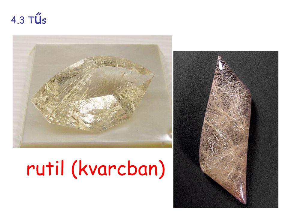 4.3 T ű s rutil (kvarcban)