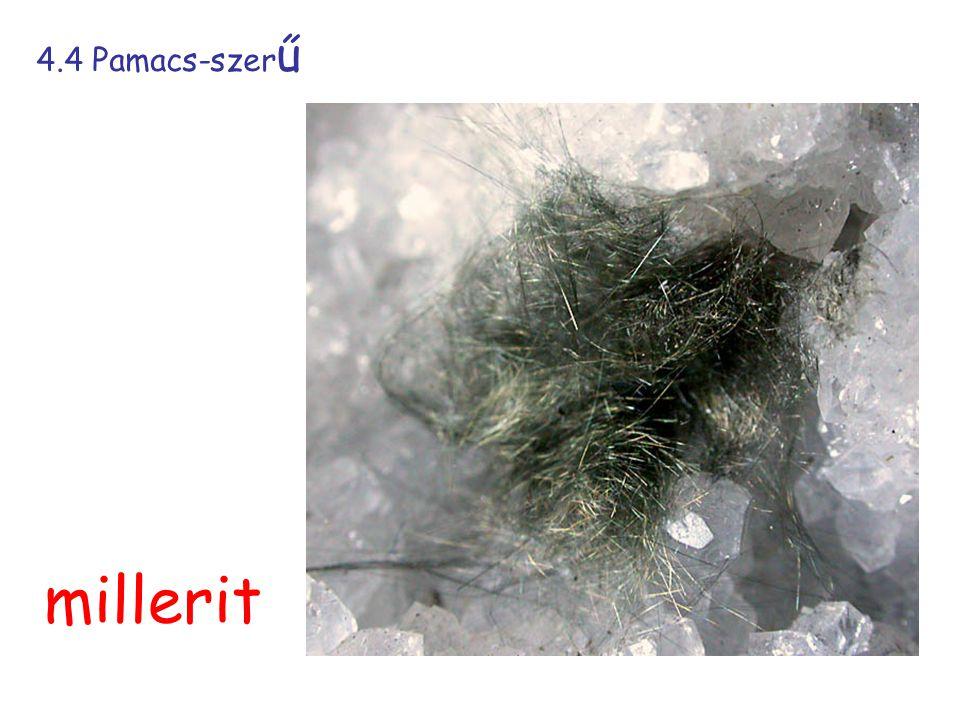 4.4 Pamacs-szer ű millerit