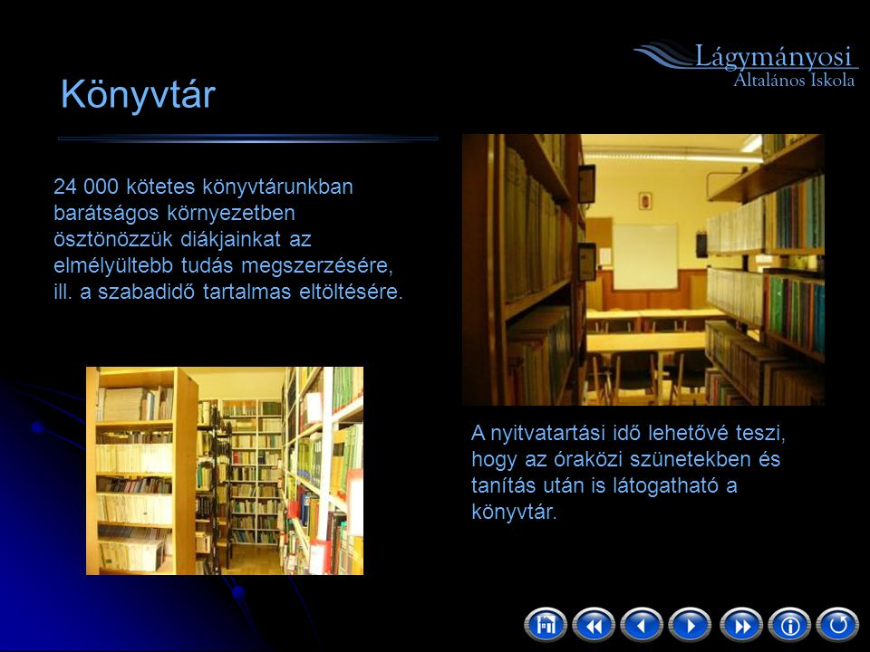 Könyvtár 24 000 kötetes könyvtárunkban barátságos környezetben ösztönözzük diákjainkat az elmélyültebb tudás megszerzésére, ill. a szabadidő tartalmas