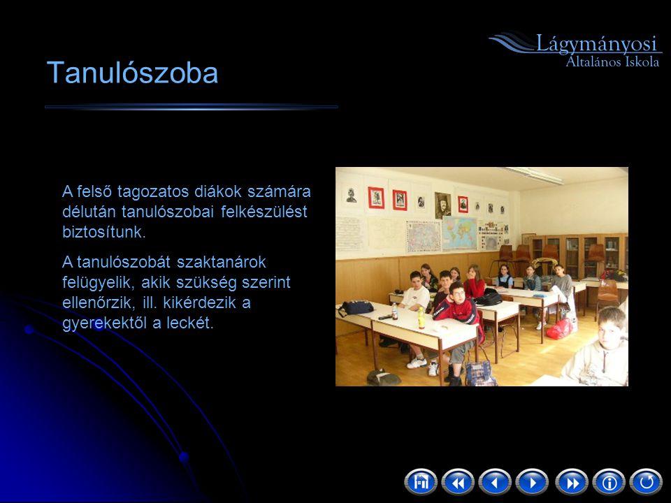 Tanulószoba A felső tagozatos diákok számára délután tanulószobai felkészülést biztosítunk. A tanulószobát szaktanárok felügyelik, akik szükség szerin