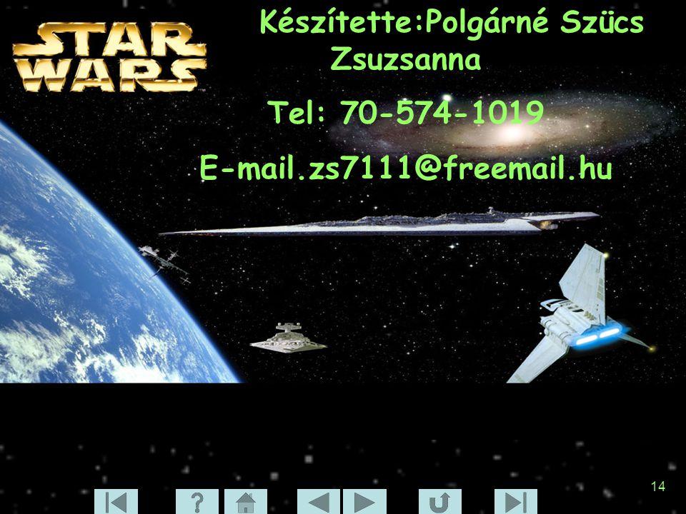 14 Készítette:Polgárné Szücs Zsuzsanna Tel: 70-574-1019 E-mail.zs7111@freemail.hu