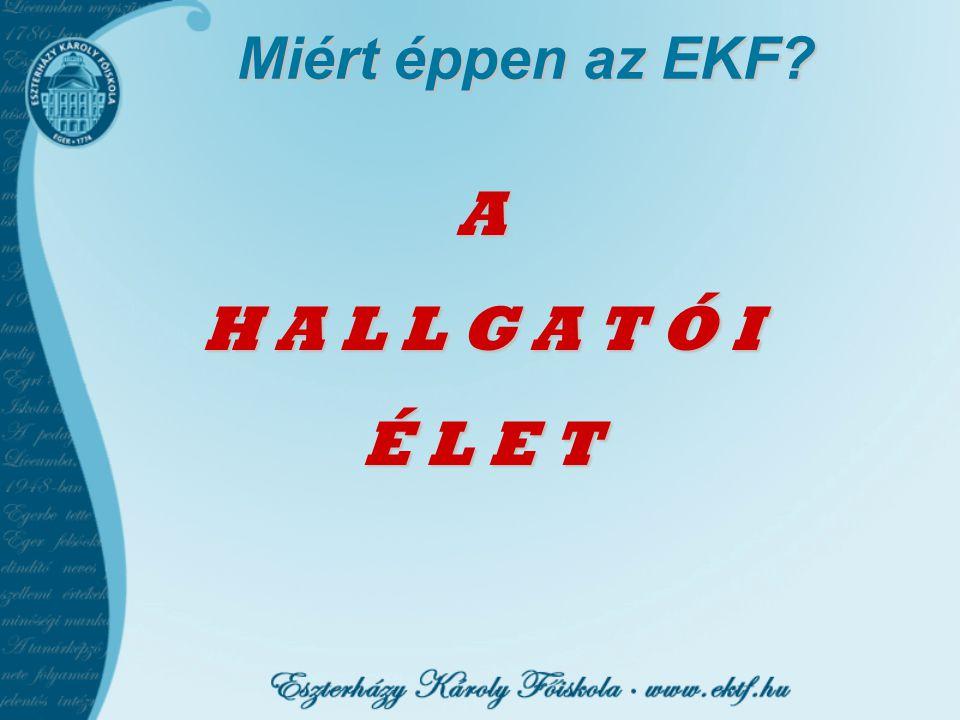 Miért éppen az EKF? A H A L L G A T Ó I É L E T