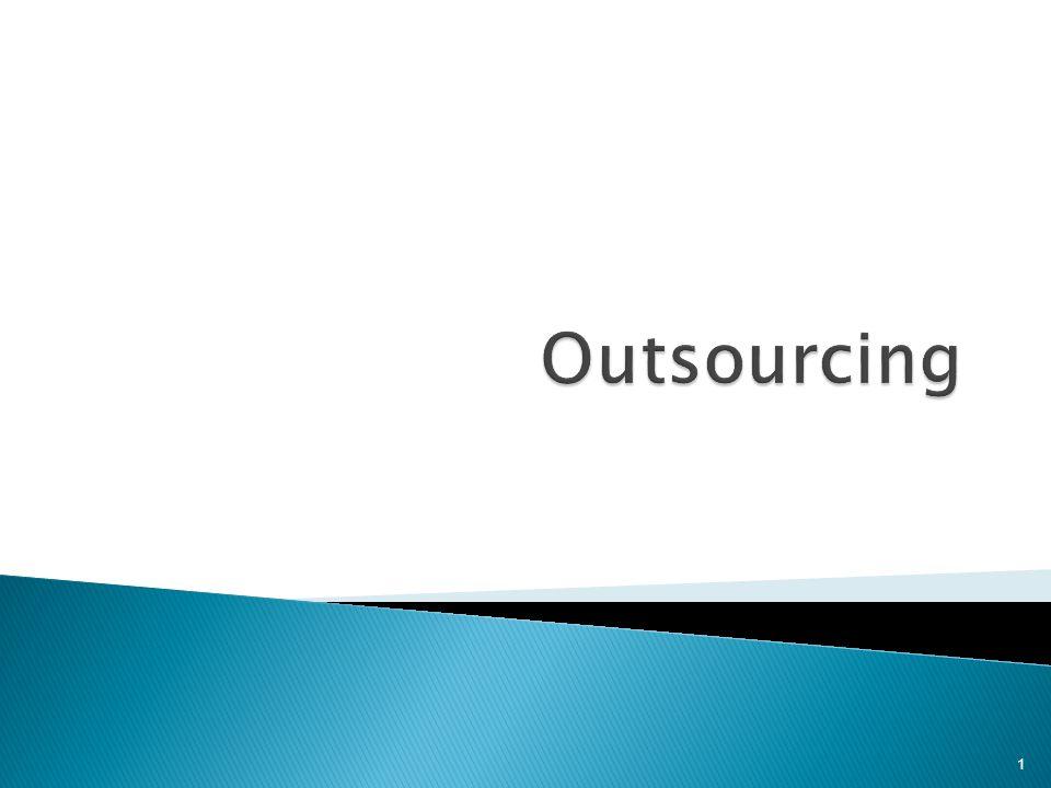  Az outsourcing nem más, mint az a tevékenység, amelynek során egy-egy funkció vagy egy komplex üzleti terület mindennapi irányítását és koordinálását egy szolgáltatónak adja át a cég.
