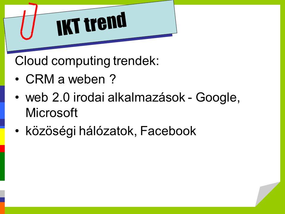 trend - hazánkban Az információs társadalom trendjei: számítógép és internet penetráció nő –a lakosság kb.