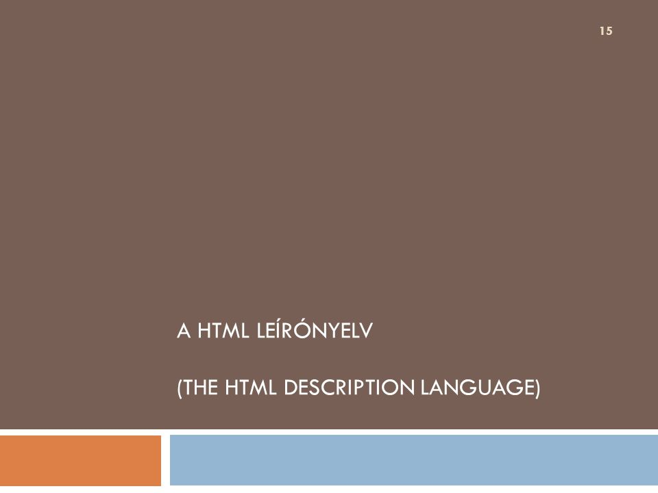 A HTML LEÍRÓNYELV (THE HTML DESCRIPTION LANGUAGE) 15
