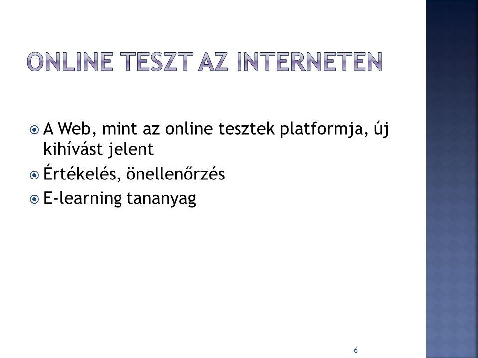  A Web, mint az online tesztek platformja, új kihívást jelent  Értékelés, önellenőrzés  E-learning tananyag 6