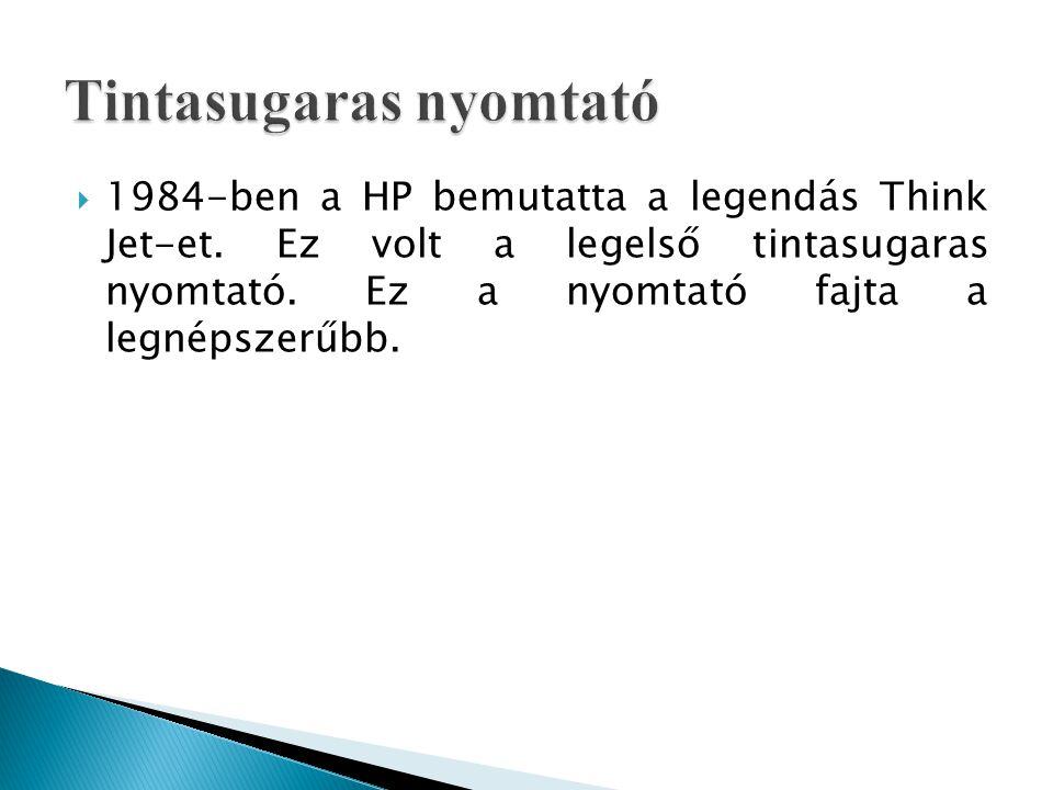  1984-ben a HP bemutatta a legendás Think Jet-et. Ez volt a legelső tintasugaras nyomtató. Ez a nyomtató fajta a legnépszerűbb.