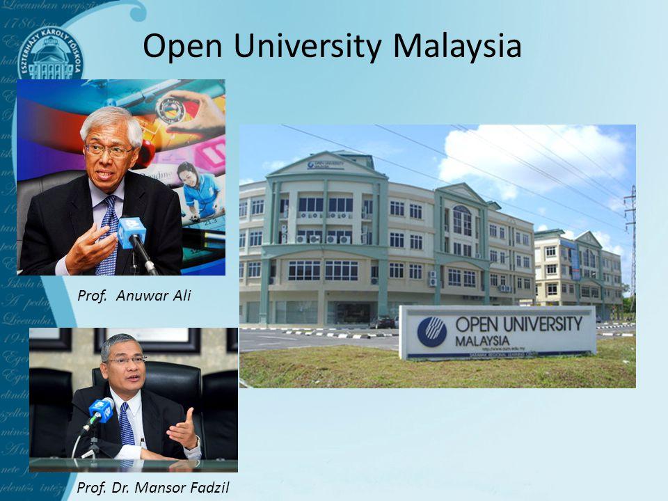 Open University Malaysia Prof. Dr. Mansor Fadzil Prof. Anuwar Ali