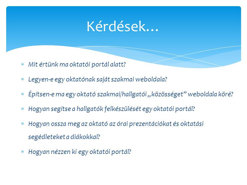  Mit értünk ma oktatói portál alatt.  Legyen-e egy oktatónak saját szakmai weboldala.