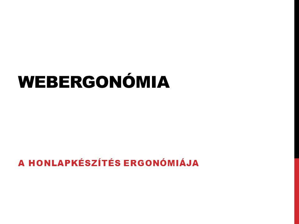 WEBERGONÓMIA A HONLAPKÉSZÍTÉS ERGONÓMIÁJA